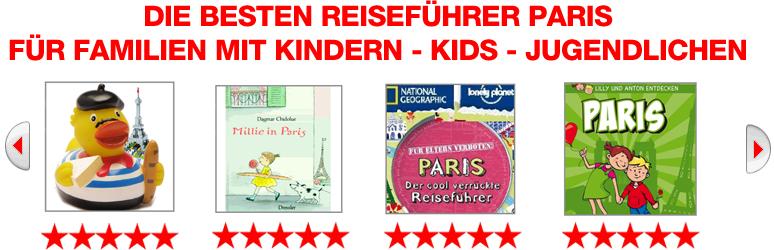 MIT KINDERN / KIDS IN PARIS REISEFÜHRER FÜR DEN URLAUB VON FAMILIEN MIT KINDERN / KIDS / JUGENDLICHEN IN PARIS
