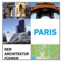 Paris - Der Architekturführer Paris - Der Architekturführer