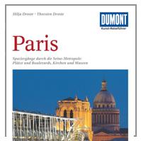 DuMont Kunst-Reiseführer Paris: Eine Stadt und ihr Mythos