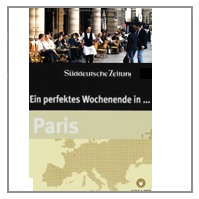 SUEDDEUTSCHE ZEITUNG: EIN PERFEKTES WOCHENENDE IN PARIS - REISEFÜHRER