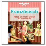 LONELY PLANET® FRANZÖSICH REISE-SPRACHFÜHRER MIT WÖRTERBUCH