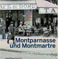 Montparnasse und Montmartre: Künstler und Literaten in Paris zu Beginn des 20.Jahrhunderts