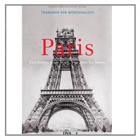 Paris: Geschichte einer Stadt - Von 1800 bis heute