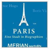 Lektüre: Paris - Eine Stadt in Biographien - Merian
