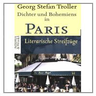 Troller: Dichter und Behemians in Paris. Literarische Streifzüge